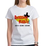 Bragging Rights! Women's T-Shirt