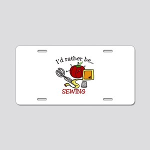 Rather Be Sewing Aluminum License Plate