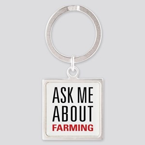 Farming - Ask Me About - Square Keychain