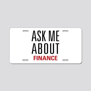 Finance - Ask Me About - Aluminum License Plate