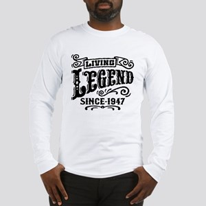 Living Legend Since 1947 Long Sleeve T-Shirt