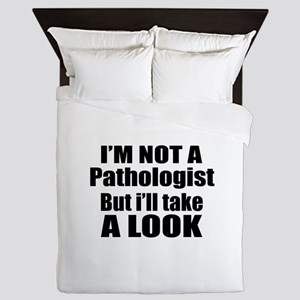 I Am Not Pathologist But I Will Take A Queen Duvet