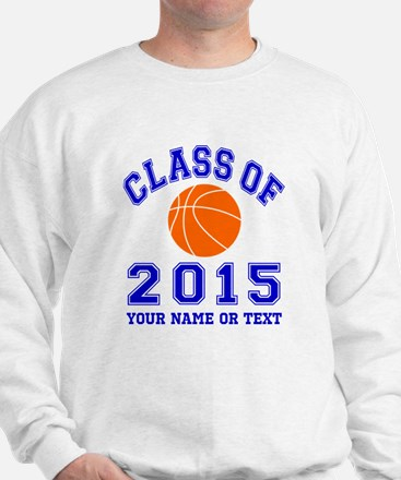 Class Of 2015 Basketball Sweatshirt