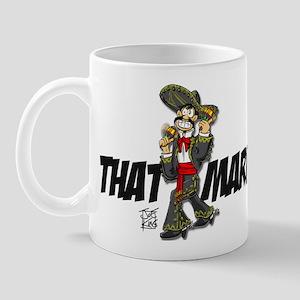 """THAT MEXICAN GUY"" Mug"