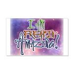 I Am Freakin Amazing! 20x12 Wall Decal