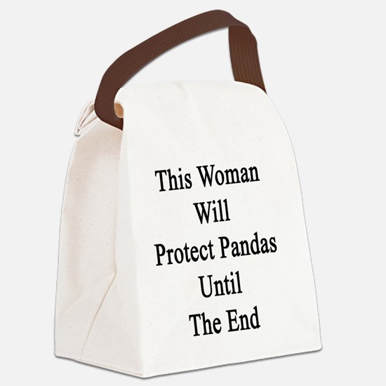This Woman Will Protect Pandas Un Canvas Lunch Bag