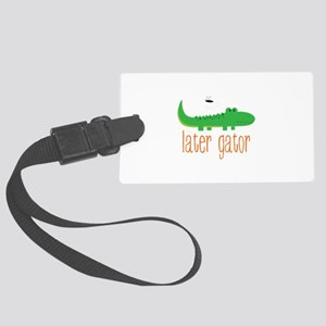 Later Gator Luggage Tag