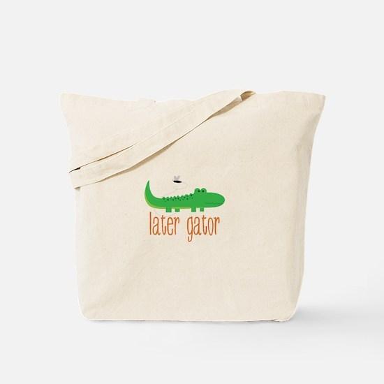 Later Gator Tote Bag