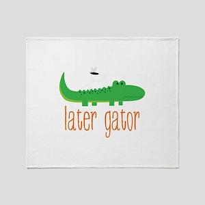 Later Gator Throw Blanket