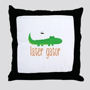 Later Gator Throw Pillow