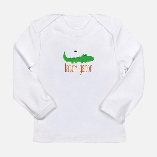 Later Gator Long Sleeve T-Shirt