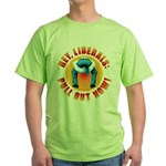 Anti liberal Pull Out Now Green T-Shirt