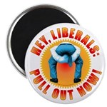 Anti liberal Pull Out Now Magnet