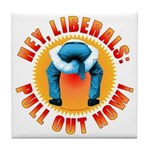 Anti liberal Pull Out Now Tile Coaster