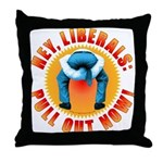 Anti liberal Pull Out Now Throw Pillow