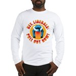 Anti liberal Pull Out Now Long Sleeve T-Shirt