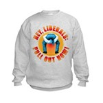 Anti liberal Pull Out Now Kids Sweatshirt