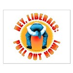 Anti liberal Pull Out Now Small Poster