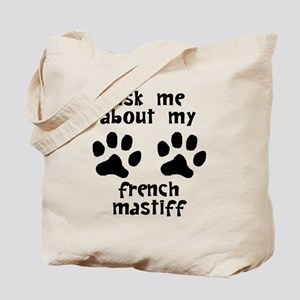 Ask Me About My French Mastiff Tote Bag
