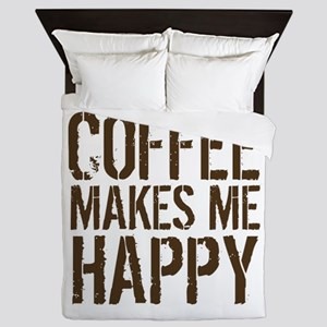 Coffee makes me happy Queen Duvet