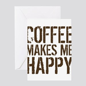 Coffee makes me happy Greeting Cards