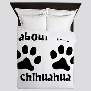 Ask Me About My Chihuahua Queen Duvet