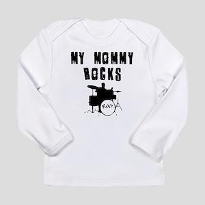 My Mommy Rocks Long Sleeve T-Shirt