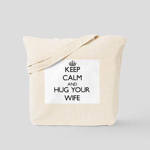 Keep Calm and Hug your Wife Tote Bag