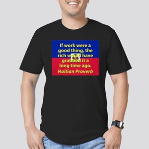 If Work Were A Good Thing T-Shirt