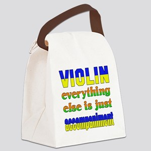 Violin everything else is just ac Canvas Lunch Bag