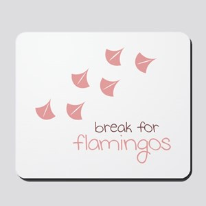 Break For Flamingos Mousepad