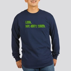 Don't Touch Long Sleeve Dark T-Shirt