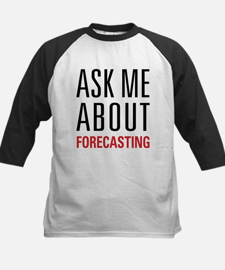 Forecasting - Ask Me About - Kids Baseball Jersey