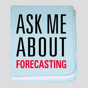 Forecasting - Ask Me About - baby blanket