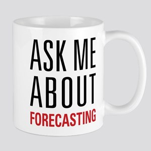Forecasting - Ask Me About - Mug