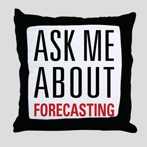Forecasting - Ask Me About - Throw Pillow