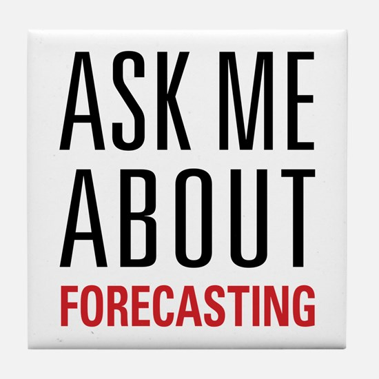 Forecasting - Ask Me About - Tile Coaster