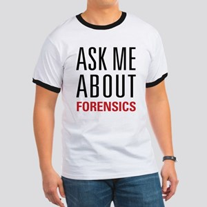 Forensics - Ask Me About - Ringer T