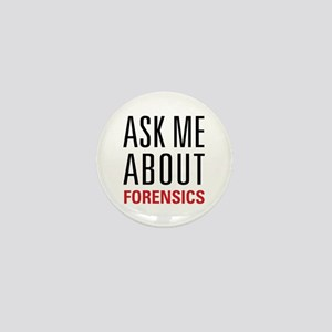Forensics - Ask Me About - Mini Button
