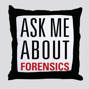 Forensics - Ask Me About - Throw Pillow