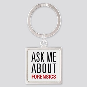 Forensics - Ask Me About - Square Keychain