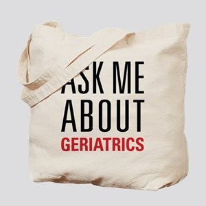 Geriatrics - Ask Me About - Tote Bag