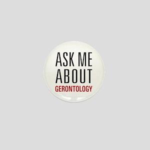 Gerontology - Ask Me About - Mini Button