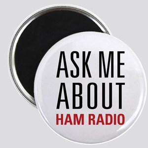 Ham Radio - Ask Me About - Magnet