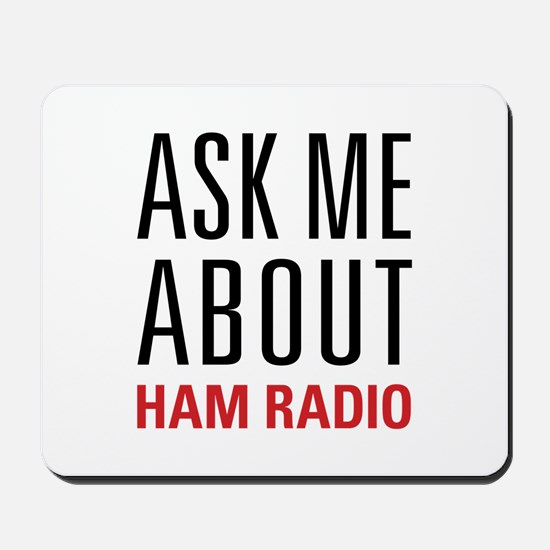 Ham Radio - Ask Me About - Mousepad