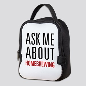 Homebrewing - Ask Me About - Neoprene Lunch Bag