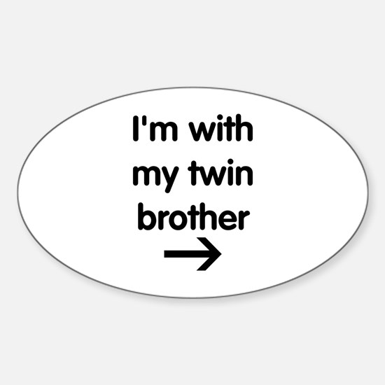 With My Twin Brother Sticker (Oval)