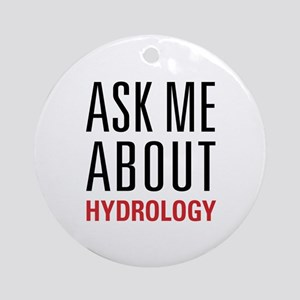 Hydrology - Ask Me About - Ornament (Round)