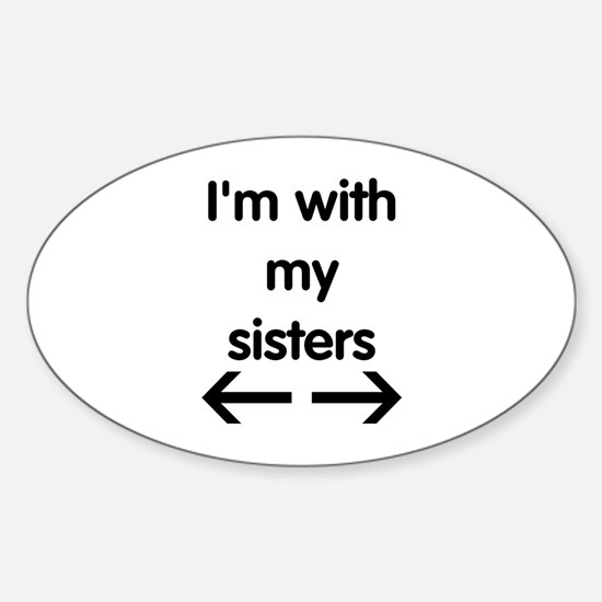 With My Sisters Sticker (Oval)