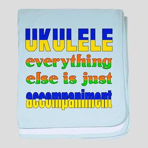 Ukulele everything else is just accom baby blanket